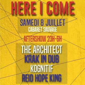 Aftershow Here I Come : Krak In Dub - The Architect - Kognitif... @ Cabaret Sauvage - Paris