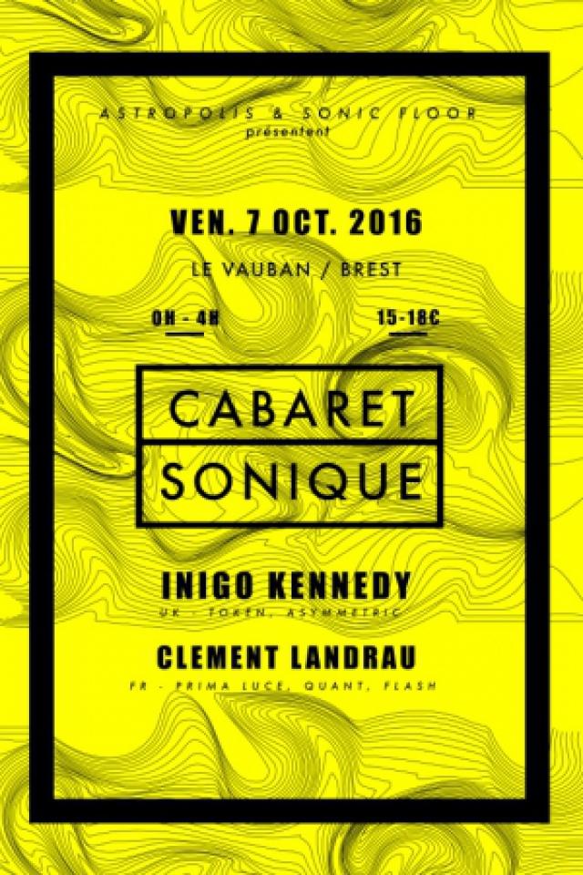 CABARET SONIQUE W/ INIGO KENNEDY, CLEMENT LANDRAU @ CABARET VAUBAN - Brest
