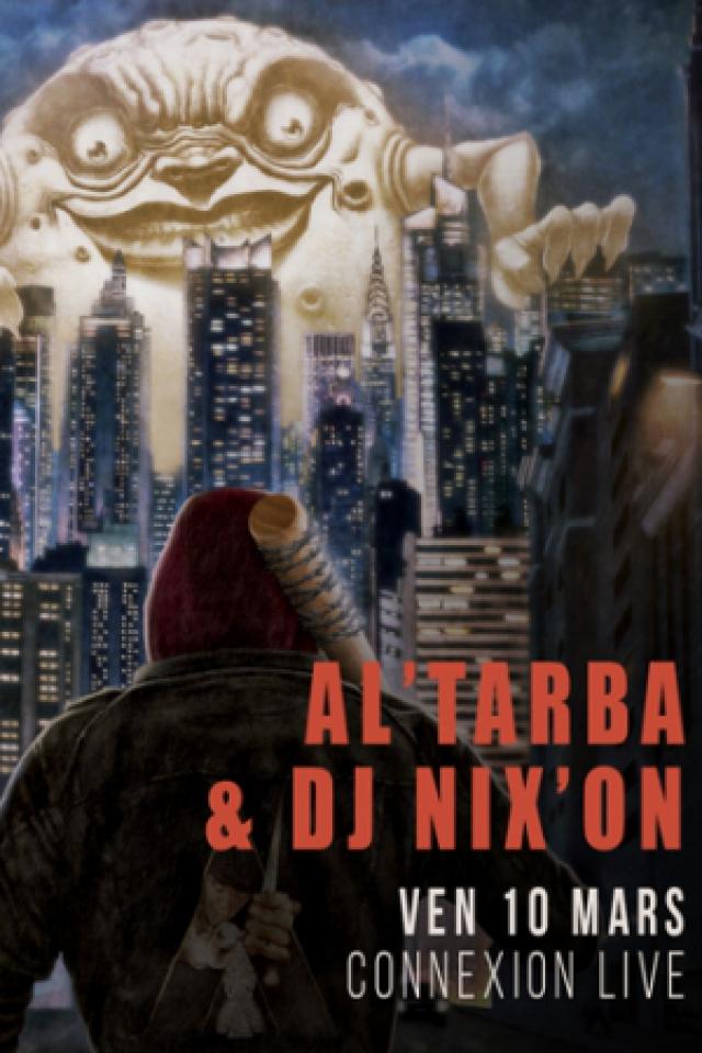 AL'TARBA & DJ NIX'ON, CLOZEE @ Connexion Live - Toulouse