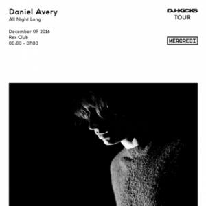 Soir�e Daniel Avery all night long (DJ-Kicks Tour)
