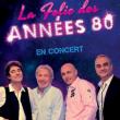 Concert LA FOLIE DES ANNEES 80