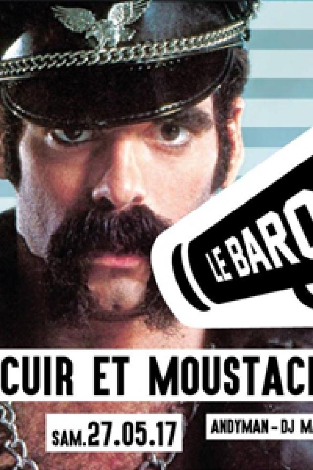 Cuir et Moustache - Le Barouf / Samedi 27 Mai @ ROOFTOP R2 Marseille - MARSEILLE