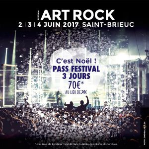 2/ FORFAIT 3 JOURS FESTIVAL ART ROCK 2017 - OFFRE DE NOEL