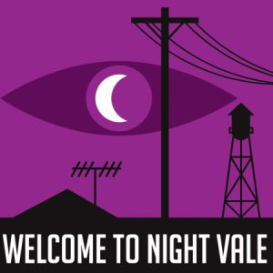 Spectacle WELCOME TO NIGHT VALE