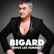 """Spectacle BIGARD """"NOUS LES FEMMES"""""""