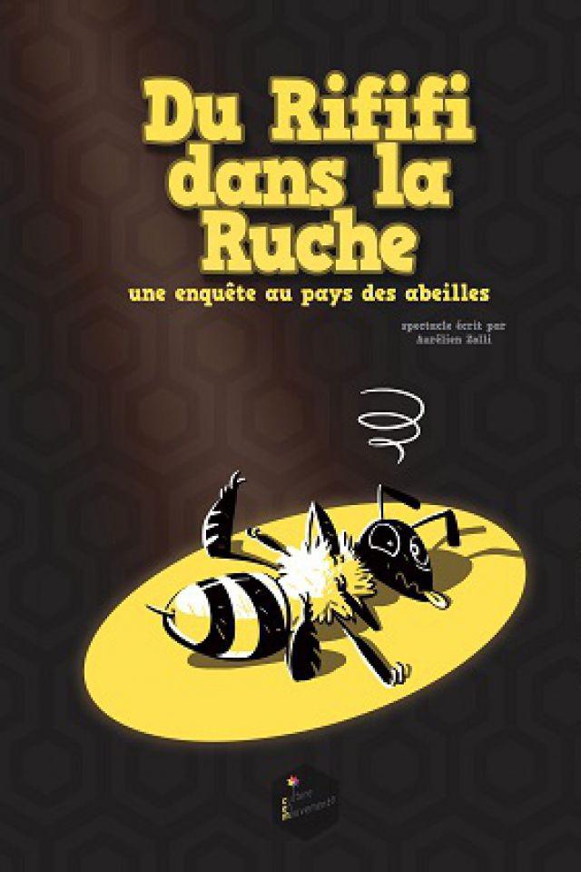 Du Rififi dans la ruche @ Théâtre des Grands Enfants - Grand Théâtre - CUGNAUX