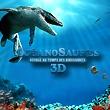 Océanosaures 3D: Voyage au temps des Dinosaures