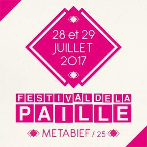 FESTIVAL DE LA PAILLE 2017 - PASS 2 JOURS @ METABIEF - MÉTABIEF