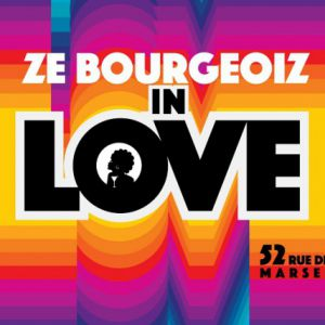 Soirée ZE BOURGEOIZ IN LOVE