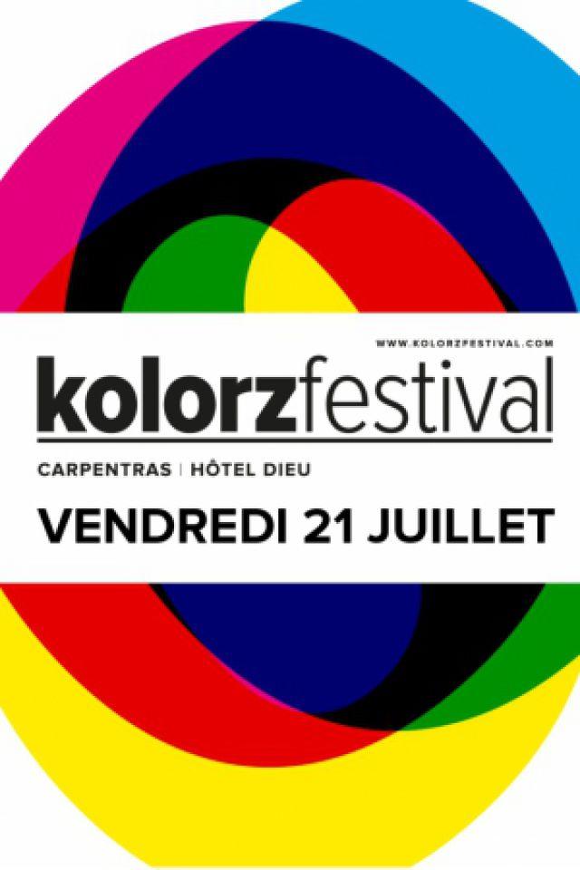 KOLORZ FESTIVAL - VENDREDI à CARPENTRAS @ Hôtel Dieu  - Billets & Places