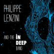 Concert PHILIPPE LENZINI AND THE IN DEEP BAND + GUEST