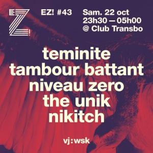 Soirée EZ! #43 - TEMINITE, NIVEAU ZERO, TAMBOUR BATTANT, THE UNIK...
