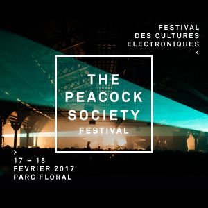 THE PEACOCK SOCIETY FESTIVAL 2017 - PASS 2 NUITS @ WAREHOUSE- PARC FLORAL - PARIS