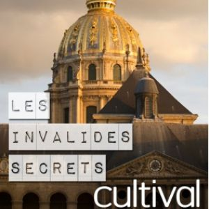 Invalides secrets @ CULTIVAL - PARIS