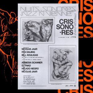 Festival CRIS SONORES CURATED BY NICOLAS JAAR