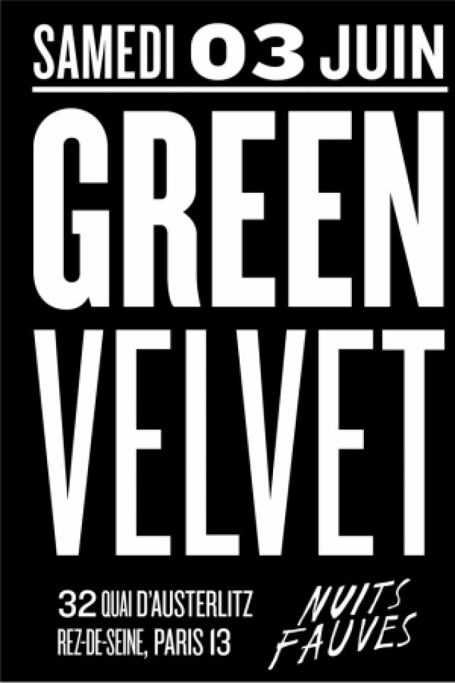 Green Velvet @ Nuits Fauves - PARIS