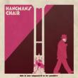 HANGMAN'S CHAIR + L S D V M + PILLARS