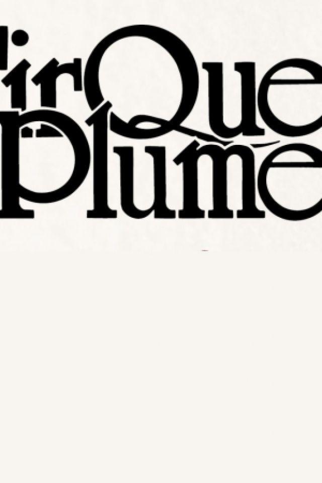 CIRQUE PLUME - LA DERNIERE SAISON @ Chapiteau - PARC DE PARILLY - BRON