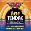 Concert AGE TENDRE � Nouvelle Tourn�e 2016 �