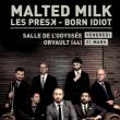 Benny Fest - MALTED MILK - LES PRESK - BORN IDIOT