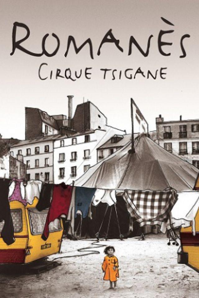 Cirque Romanes - LE DERNIER CIRQUE TZIGANE! @ Chapiteau du Cirque Romanes  - PARIS