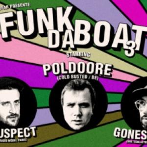FUNK DA BOAT #3 w/ Poldoore, Dj Suspect & GonesTheDj @ Le Batofar - Paris