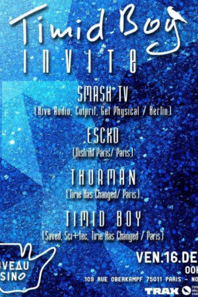 Timid Boy Invite : Smash TV, Escko, Thurman, Timid Boy @ Le Nouveau Casino - Paris
