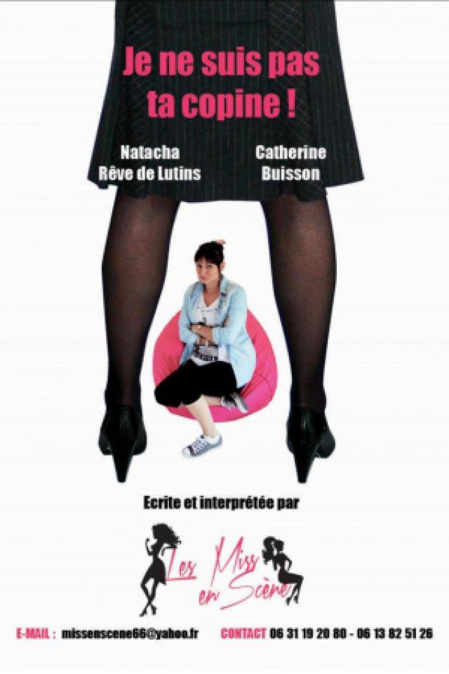 JE NE SUIS PAS TA COPINE @ Comédie PaKa - MARSEILLE