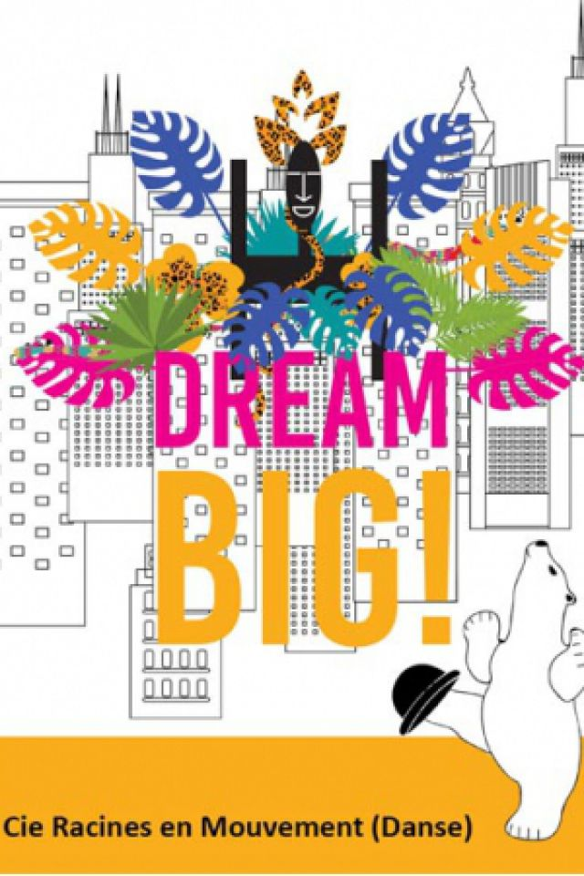 DREAM BIG @ Espace Julien - Marseille