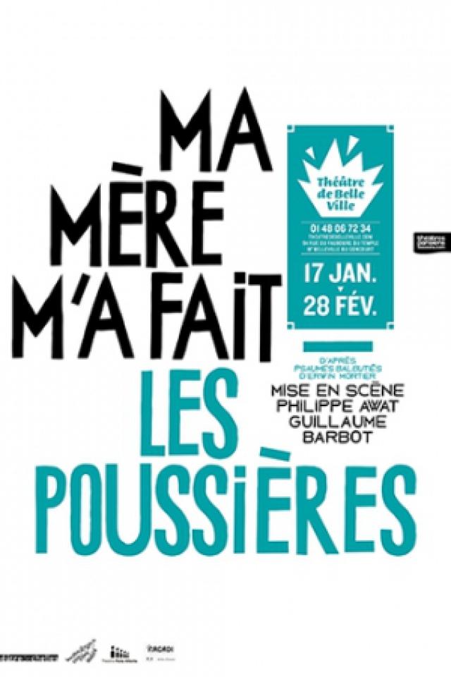 MA MÈRE M'A FAIT LES POUSSIÈRES @ THEATRE DE BELLEVILLE - PARIS