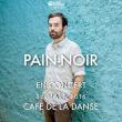 Concert PAIN-NOIR - CAFÉ DE LA DANSE - 26 mars 2016