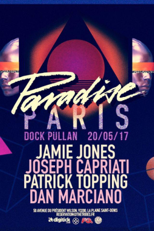 Paradise W : Jamie Jones , Joseph Capriati  & more ... @ Dock Pullman - LA PLAINE ST DENIS