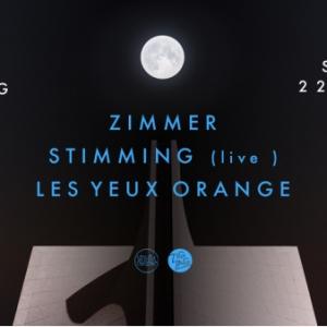 Soirée ZIMMER, STIMMING Live & LES YEUX ORANGES