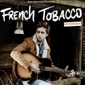 Concert FRENCH TOBACCO