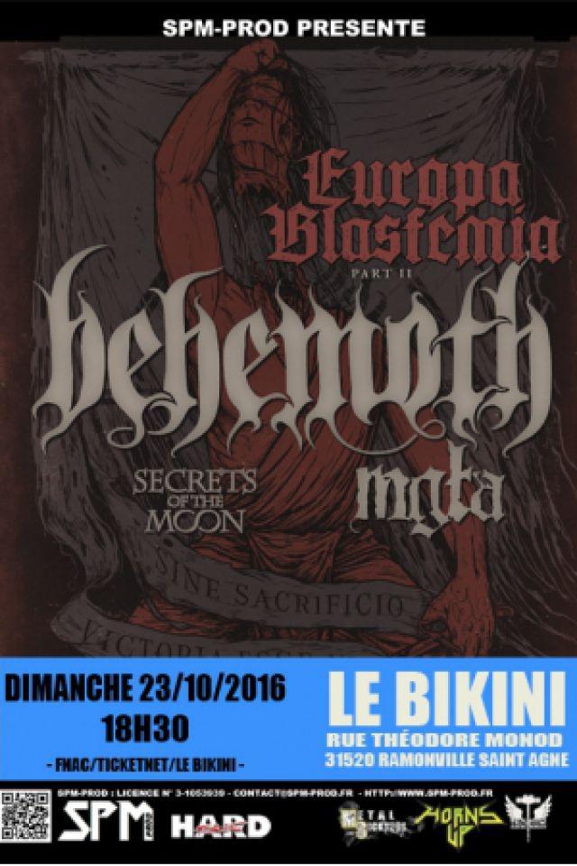 Behemoth + MGLA + Secrets of the Moon @ LE BIKINI - RAMONVILLE