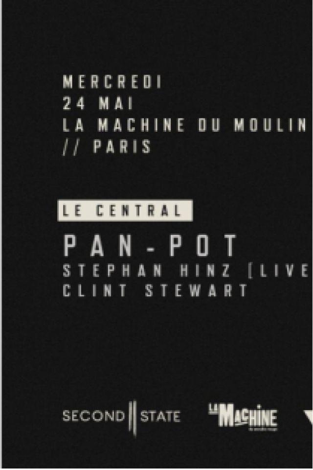Second State Label Night : Pan-Pot & more @ La Machine du Moulin Rouge - Paris
