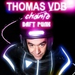 Spectacle THOMAS VDB CHANTE DAFT PUNK
