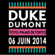 Soirée DUKE DUMONT, FRIEND WITHIN & KIWI à PARIS @ YOYO - PALAIS DE TOKYO - Billets & Places