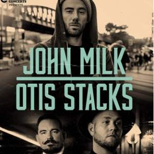 Concert OTIS STACKS + JOHN MILK