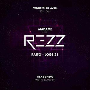 Soirée Madame invite : Rezz, Raito, Loge21