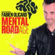 """FABIEN OLICARD """"MENTAL ROADAGE"""""""