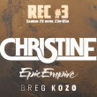 CHRISTINE + EPIC EMPIRE + GREG KOZO + MAYSGOLD + OUTLAW