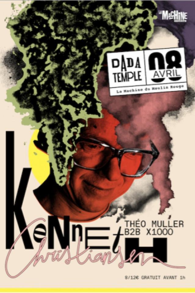 Dada Temple : Kenneth Christiansen, Théo Muller b2b X1000 @ La Machine du Moulin Rouge - Paris