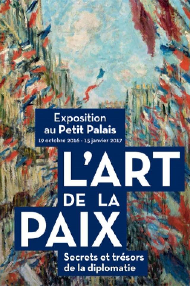 L'Art de la paix. Secrets et trésors de la diplomatie @ Petit Palais - PARIS
