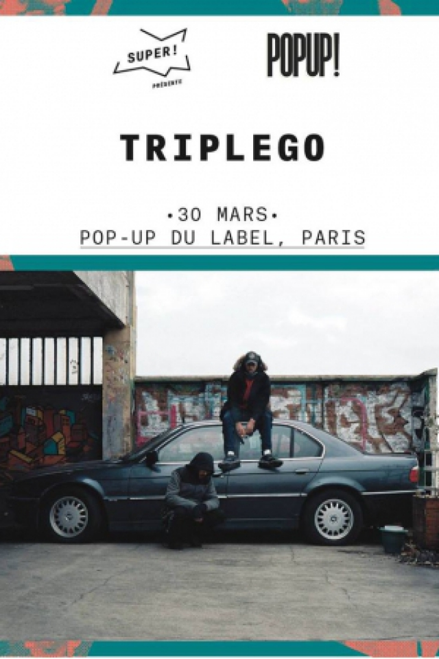 TRIPLEGO @ Pop-Up du Label  - PARIS