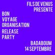 Concert Bon Voyage Organisation (Release Party) + Palmistry