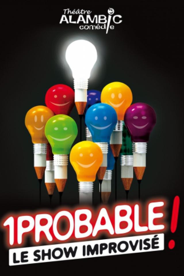 1Probable... Le Show Improvisé @ ALAMBIC COMEDIE - PARIS