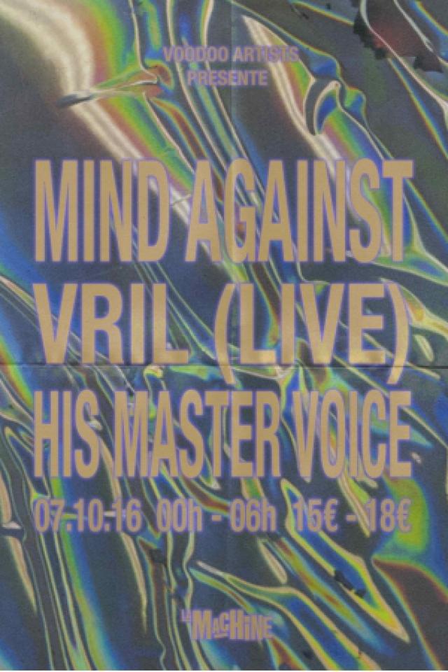 Voodoo Artists - Mind Against - VRIL (Live) - His Master Voice @ La Machine du Moulin Rouge - Paris
