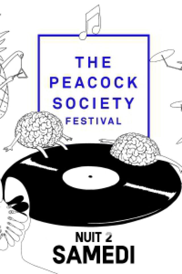 THE PEACOCK SOCIETY FESTIVAL 2017 - NUIT 2 @ WAREHOUSE- PARC FLORAL - PARIS