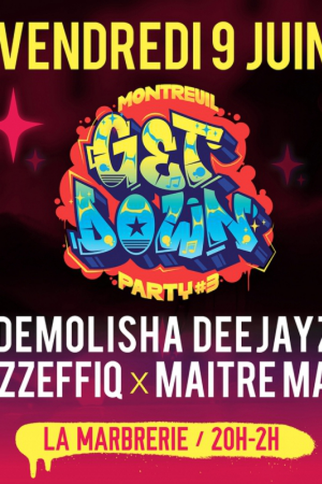 Montreuil GET DOWN Party #3 w/ Demolisha Deejayz, Jazzeffiq ... @ La Marbrerie - MONTREUIL